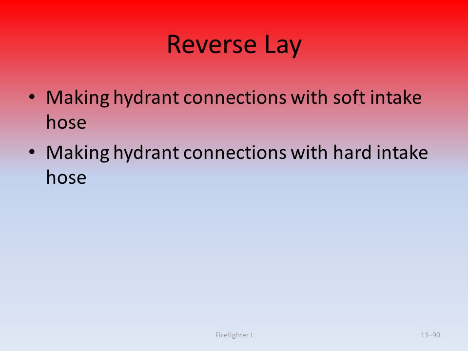 Reverse Lay Making hydrant connections with soft intake hose