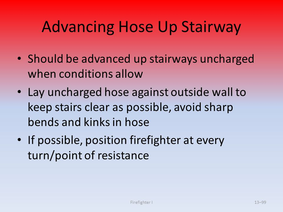 Advancing Hose Up Stairway