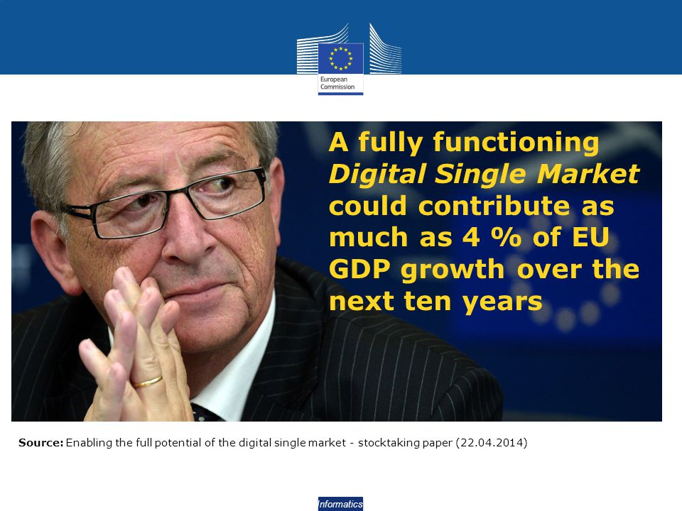 A fully functioning Digital Single Market could contribute as much as 4 % of EU GDP growth over the next ten years