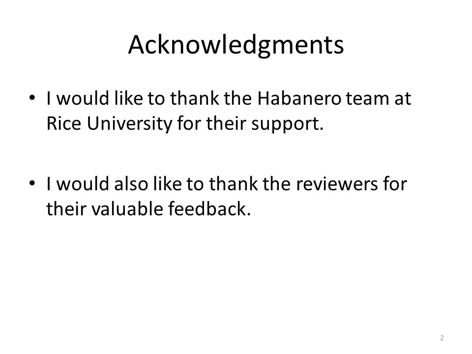 Acknowledgments I would like to thank the Habanero team at Rice University for their support.