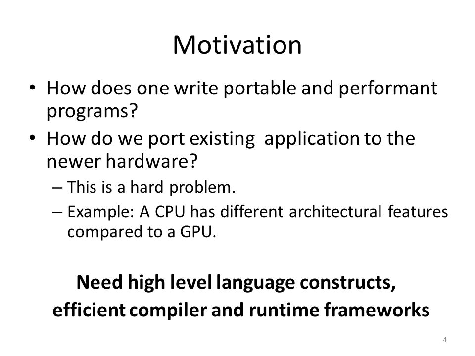 Motivation How does one write portable and performant programs