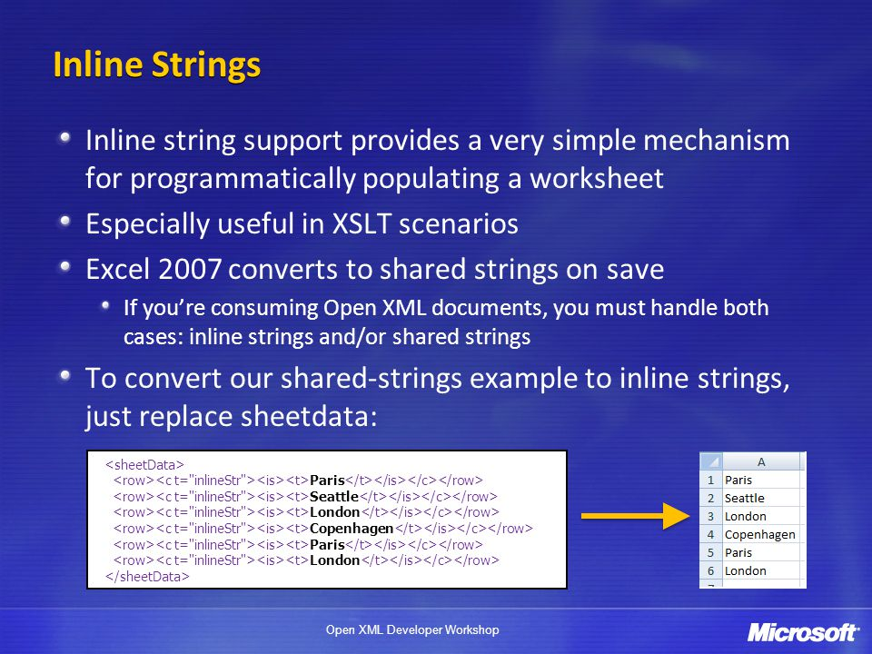 Inline Strings Inline string support provides a very simple mechanism for programmatically populating a worksheet.