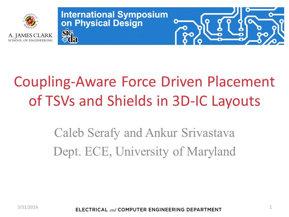 Caleb Serafy and Ankur Srivastava Dept. ECE, University of Maryland
