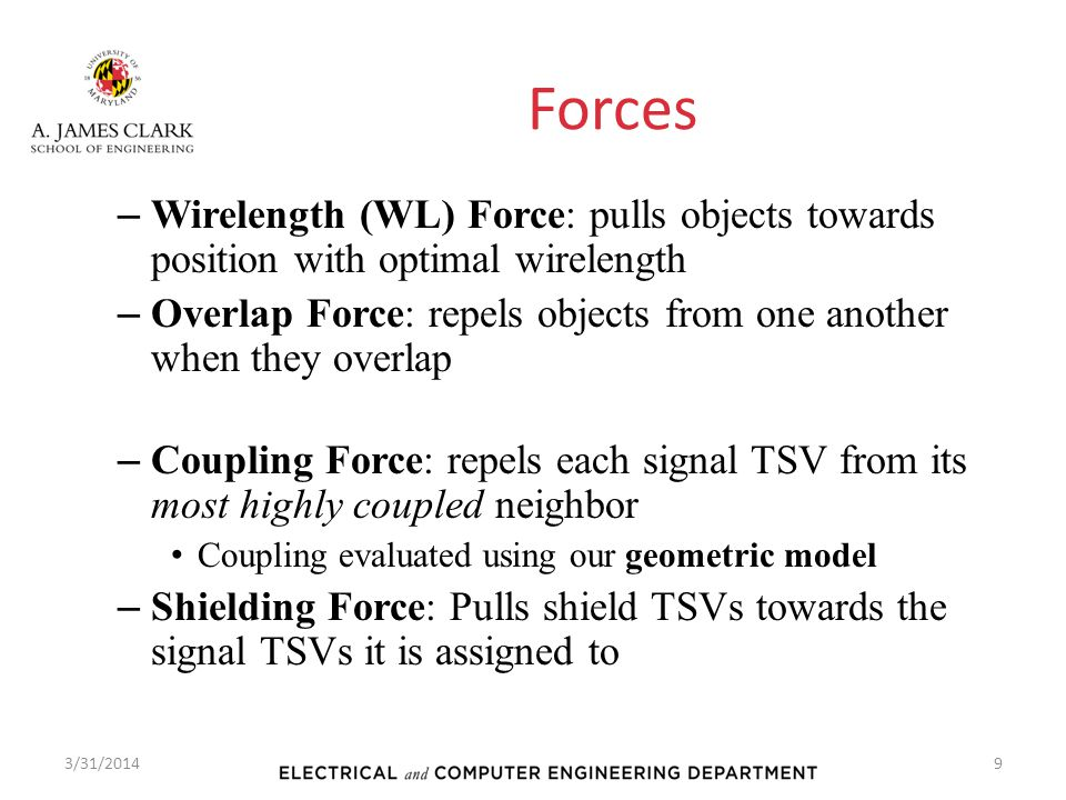 Forces Wirelength (WL) Force: pulls objects towards position with optimal wirelength.