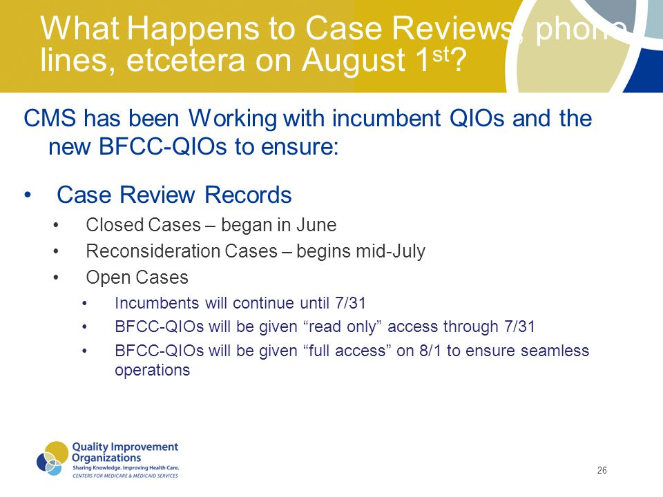 What Happens to Case Reviews, phone lines, etcetera on August 1st