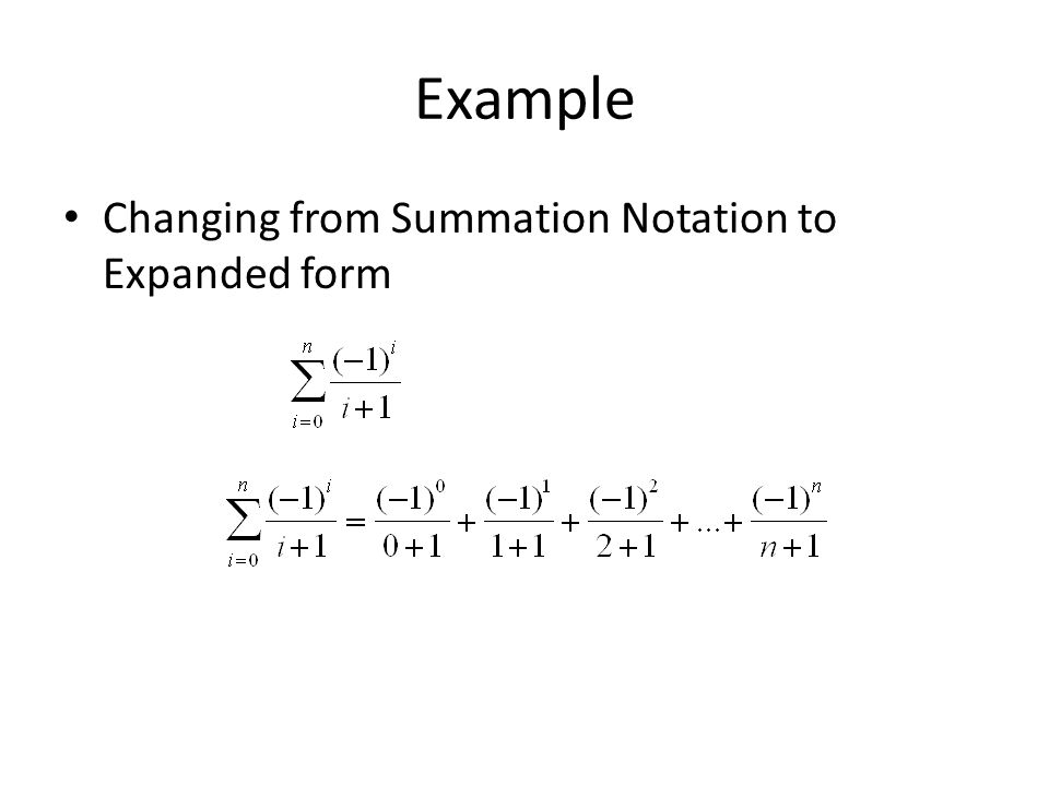 Example Changing from Summation Notation to Expanded form