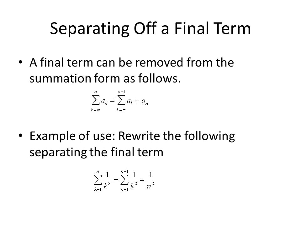 Separating Off a Final Term