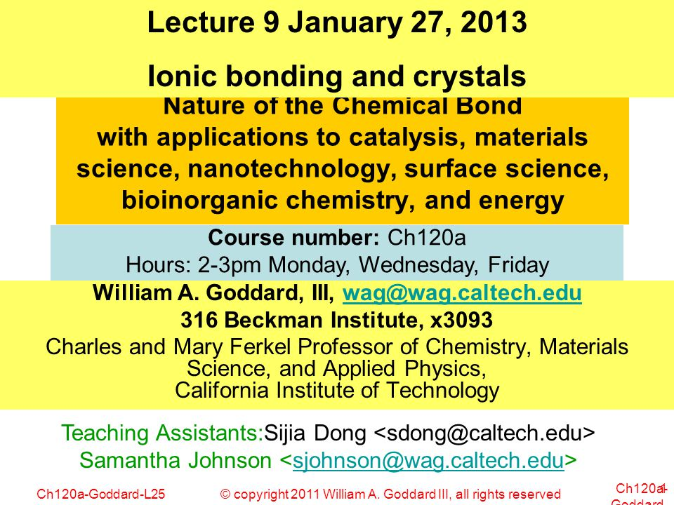 Lecture 9 January 27, 2013 Ionic bonding and crystals