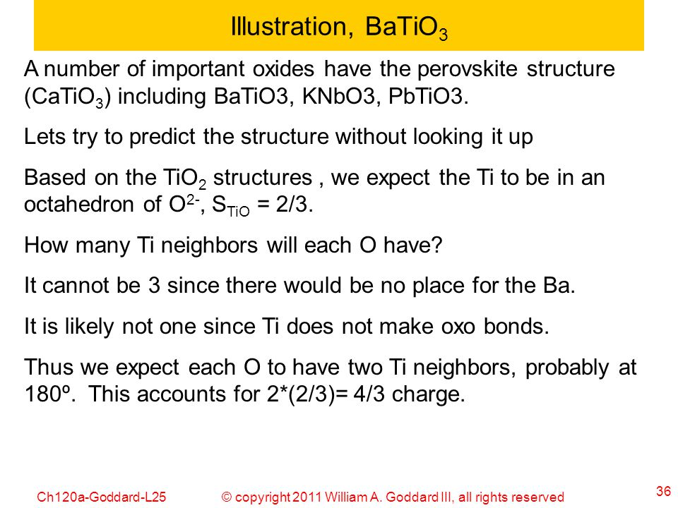 Illustration, BaTiO3 A number of important oxides have the perovskite structure (CaTiO3) including BaTiO3, KNbO3, PbTiO3.