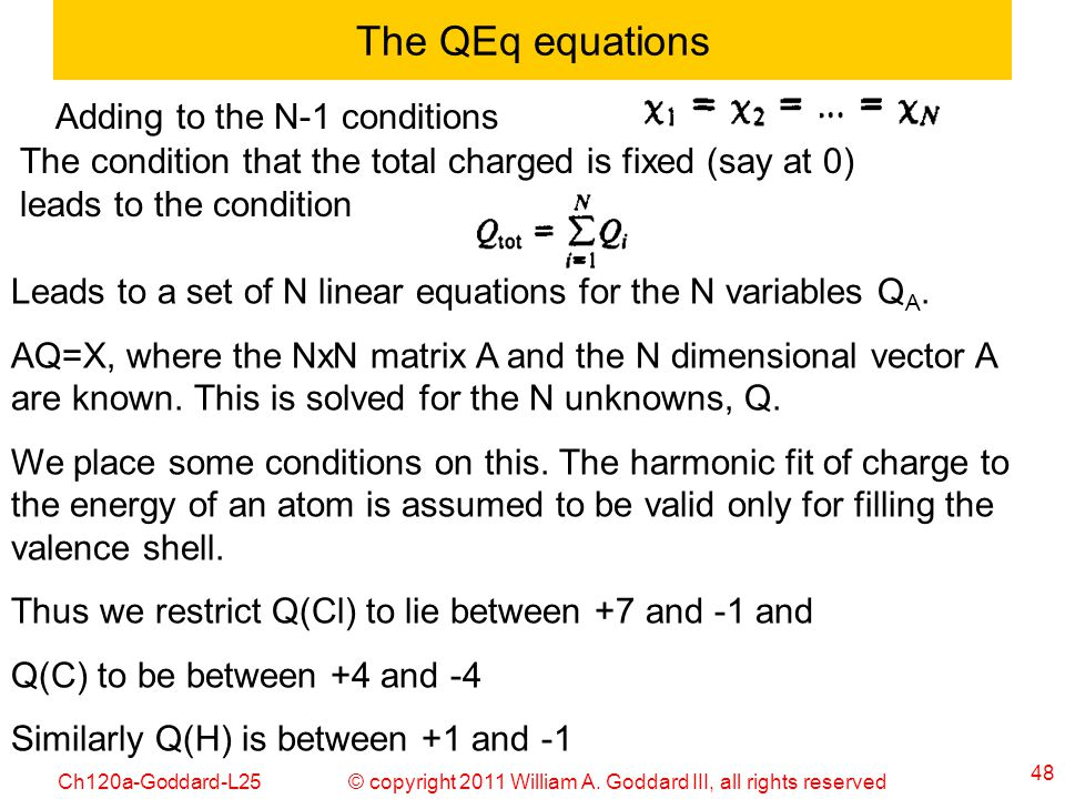 The QEq equations Adding to the N-1 conditions