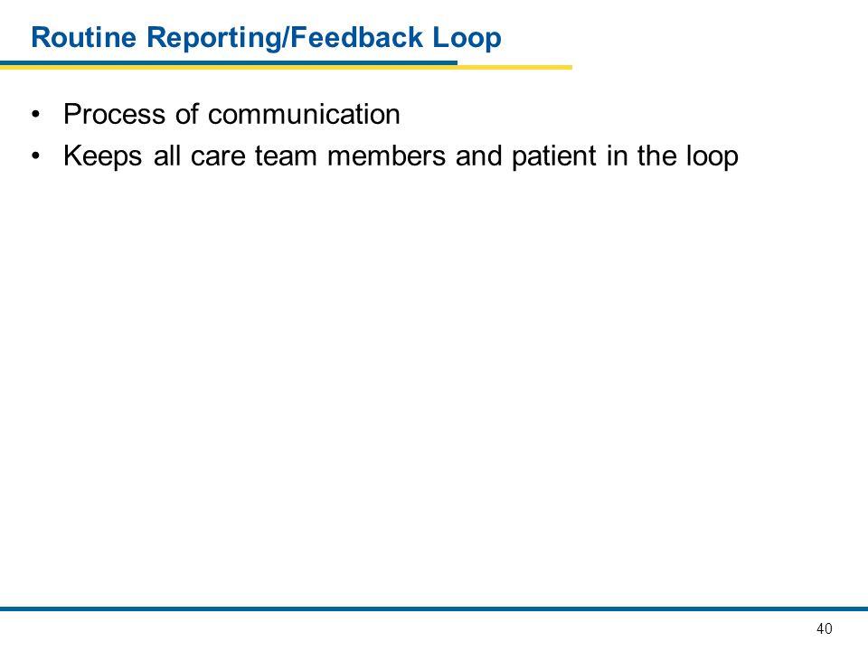 Routine Reporting/Feedback Loop