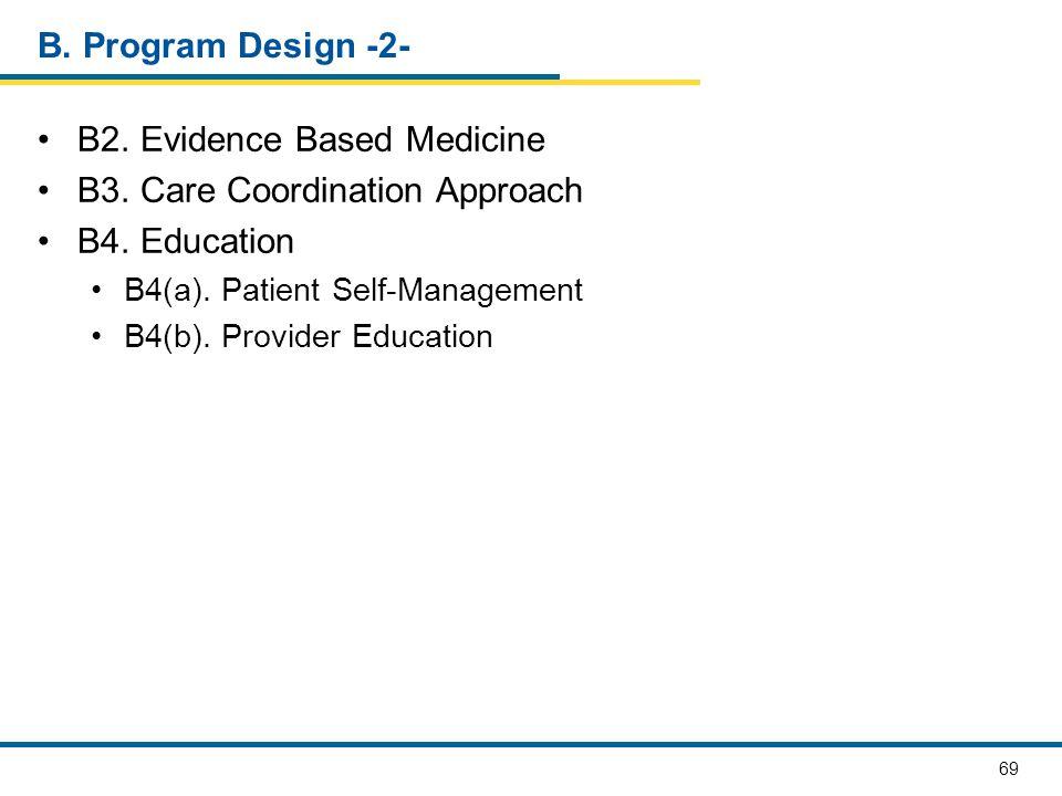 B2. Evidence Based Medicine B3. Care Coordination Approach