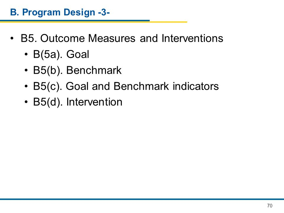 B5. Outcome Measures and Interventions B(5a). Goal B5(b). Benchmark