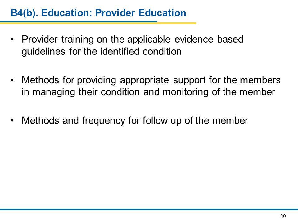 B4(b). Education: Provider Education
