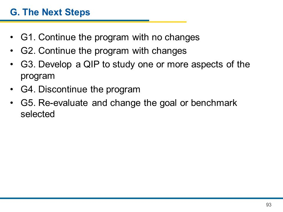 G. The Next Steps G1. Continue the program with no changes. G2. Continue the program with changes.