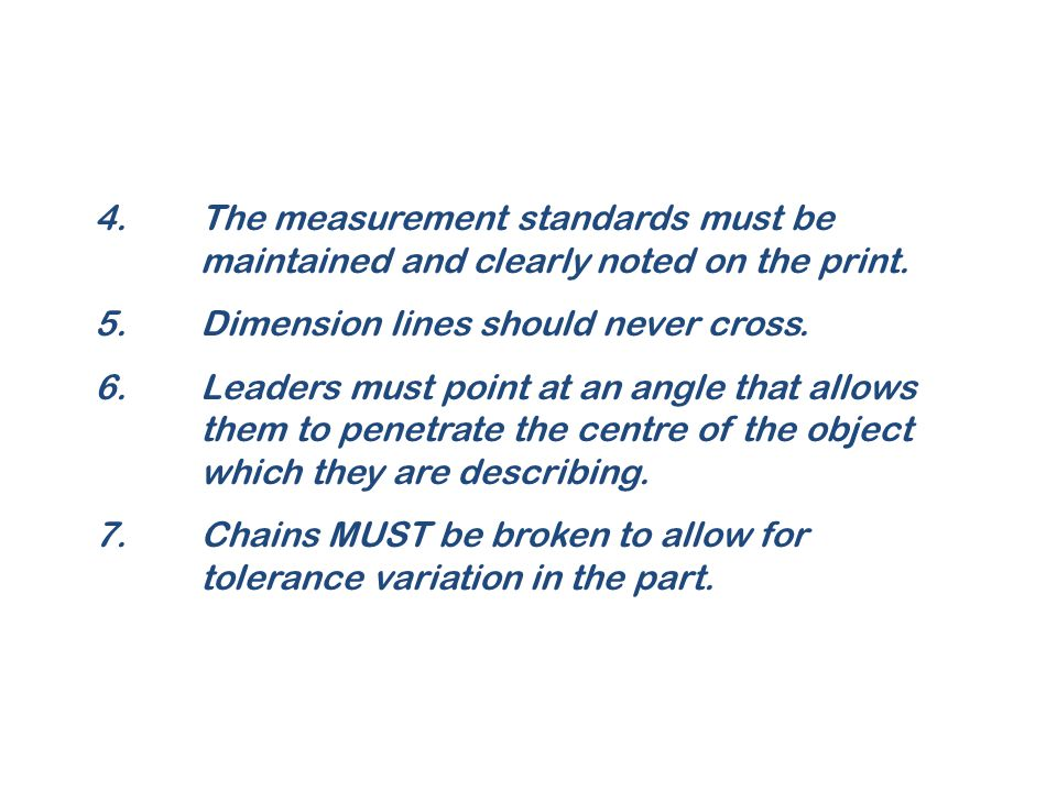 4. The measurement standards must be