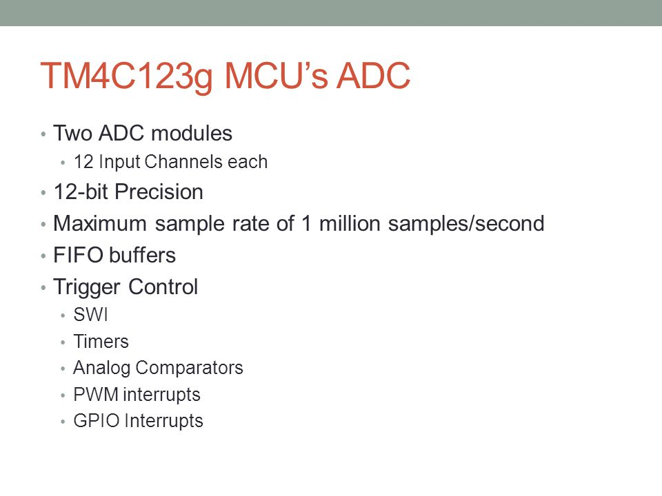 TM4C123g MCU's ADC Two ADC modules 12-bit Precision