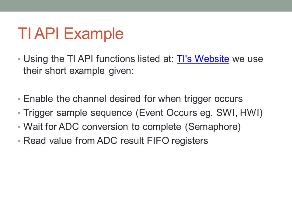 TI API Example Using the TI API functions listed at: TI s Website we use their short example given: