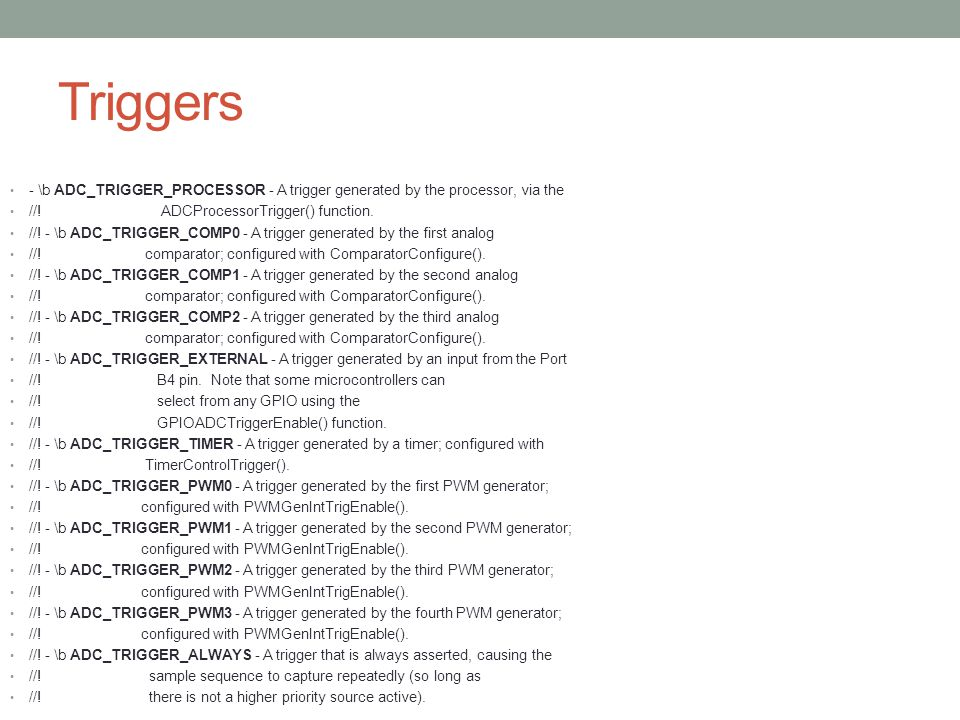 Triggers - \b ADC_TRIGGER_PROCESSOR - A trigger generated by the processor, via the.