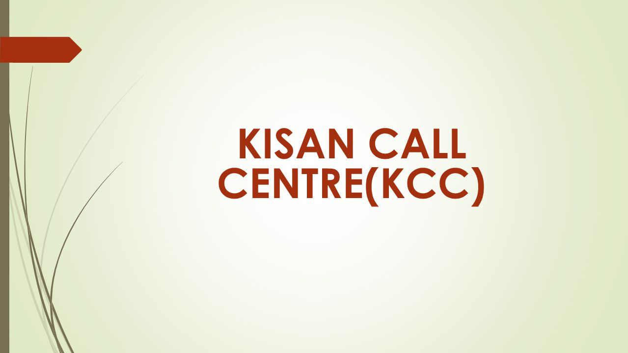 KISAN CALL CENTRE(KCC)