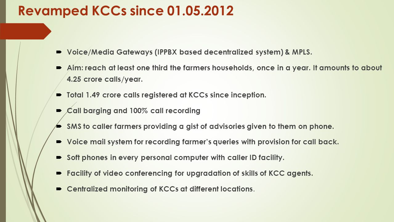 Revamped KCCs since 01.05.2012 Voice/Media Gateways (IPPBX based decentralized system) & MPLS.