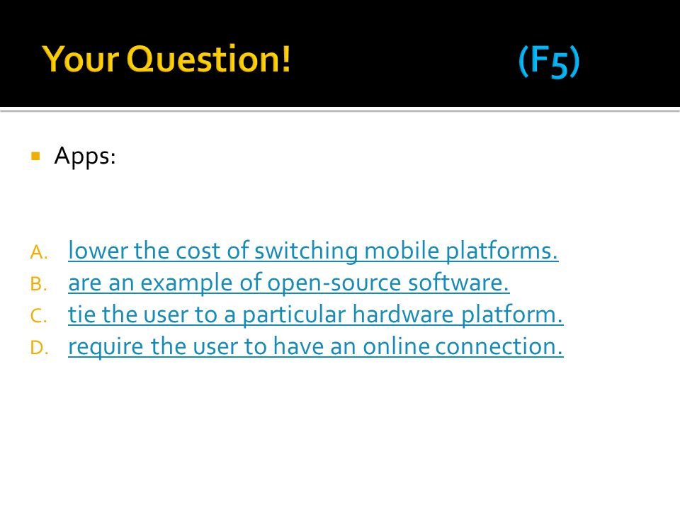Your Question! (F5) Apps: