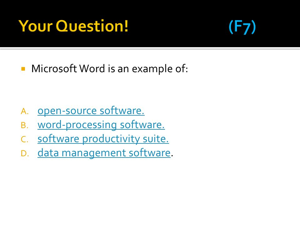 Your Question! (F7) Microsoft Word is an example of: