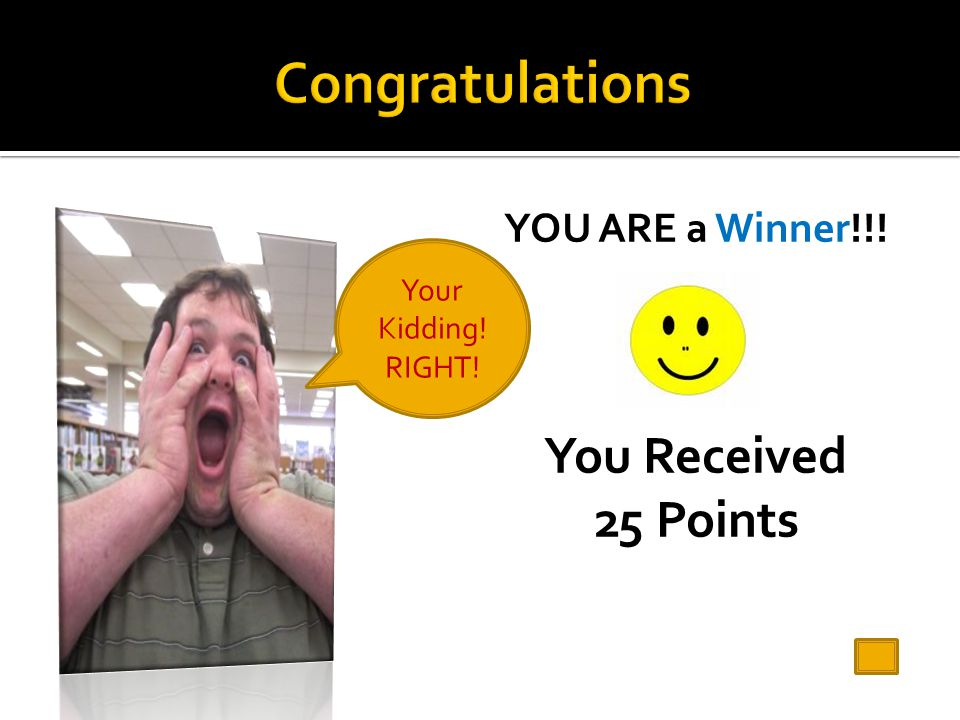Congratulations You Received 25 Points YOU ARE a Winner!!!
