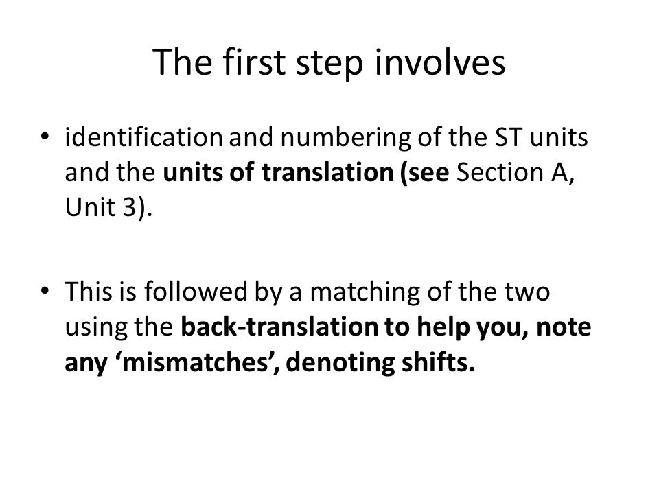 The first step involves
