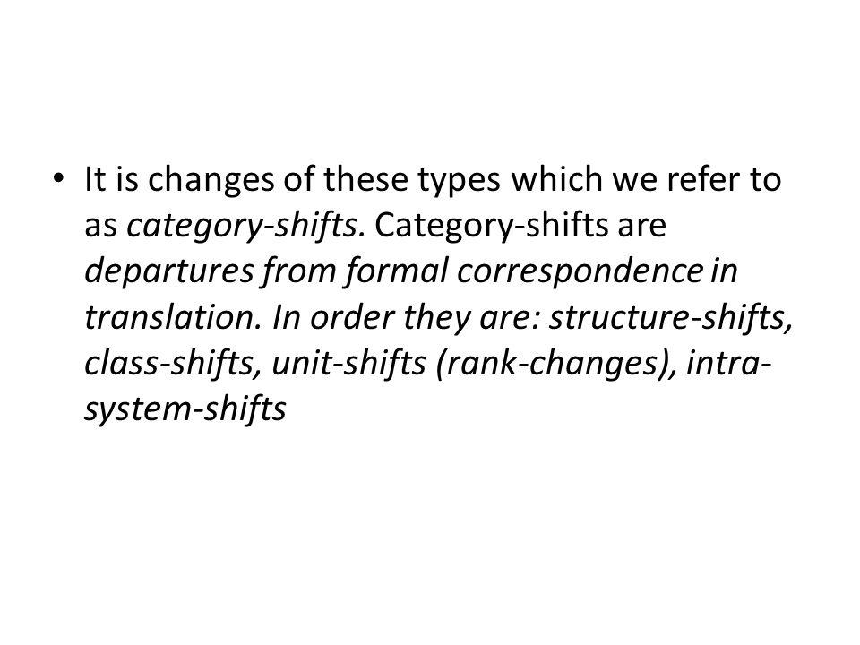 It is changes of these types which we refer to as category-shifts