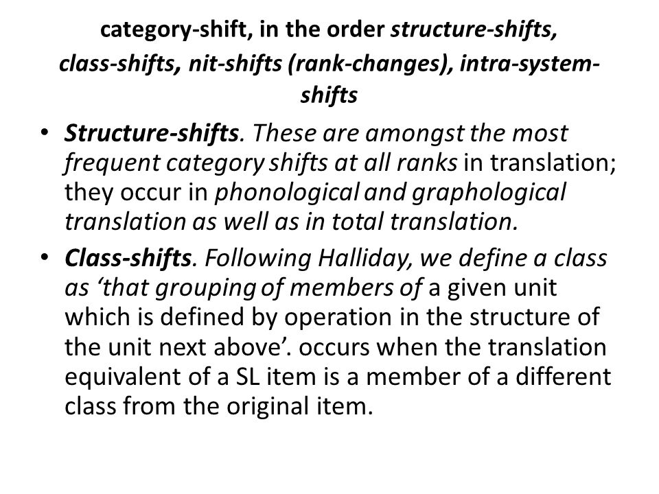 category-shift, in the order structure-shifts, class-shifts, nit-shifts (rank-changes), intra-system-shifts