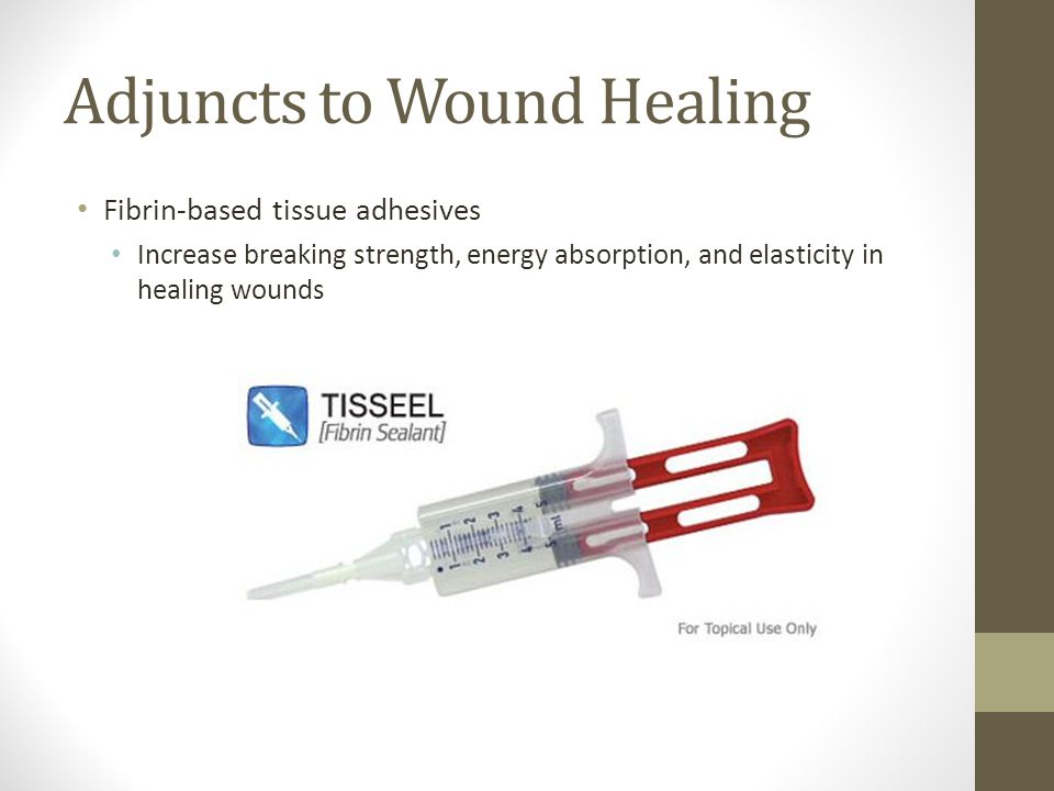 Adjuncts to Wound Healing
