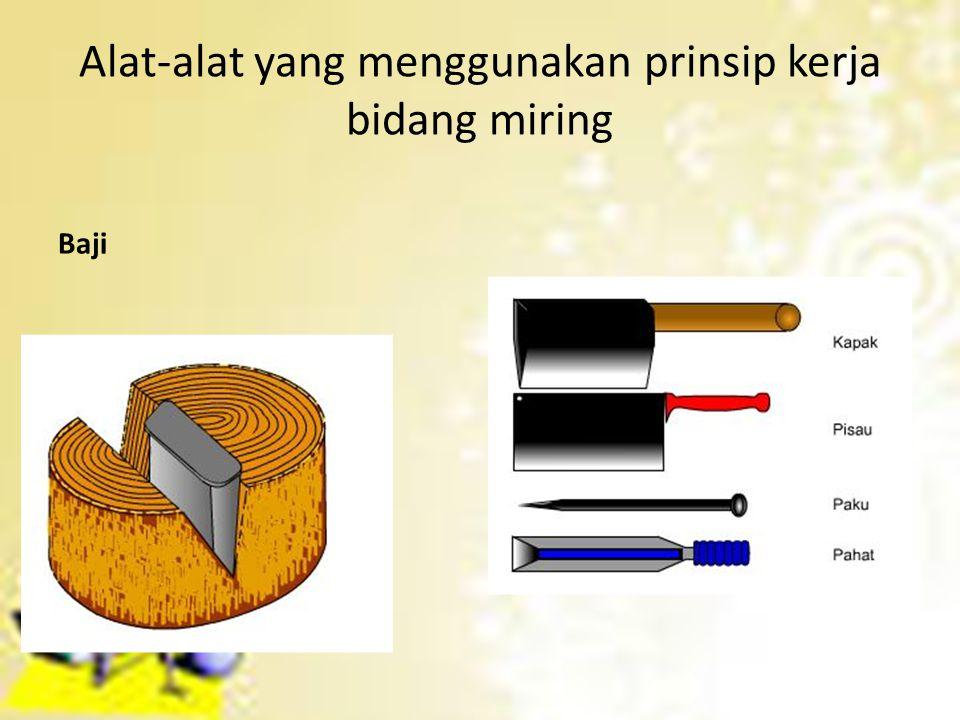 Alat-alat yang menggunakan prinsip kerja bidang miring