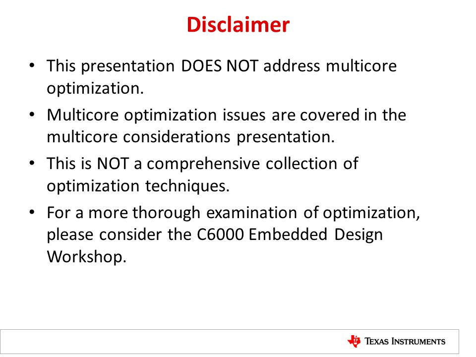 Disclaimer This presentation DOES NOT address multicore optimization.
