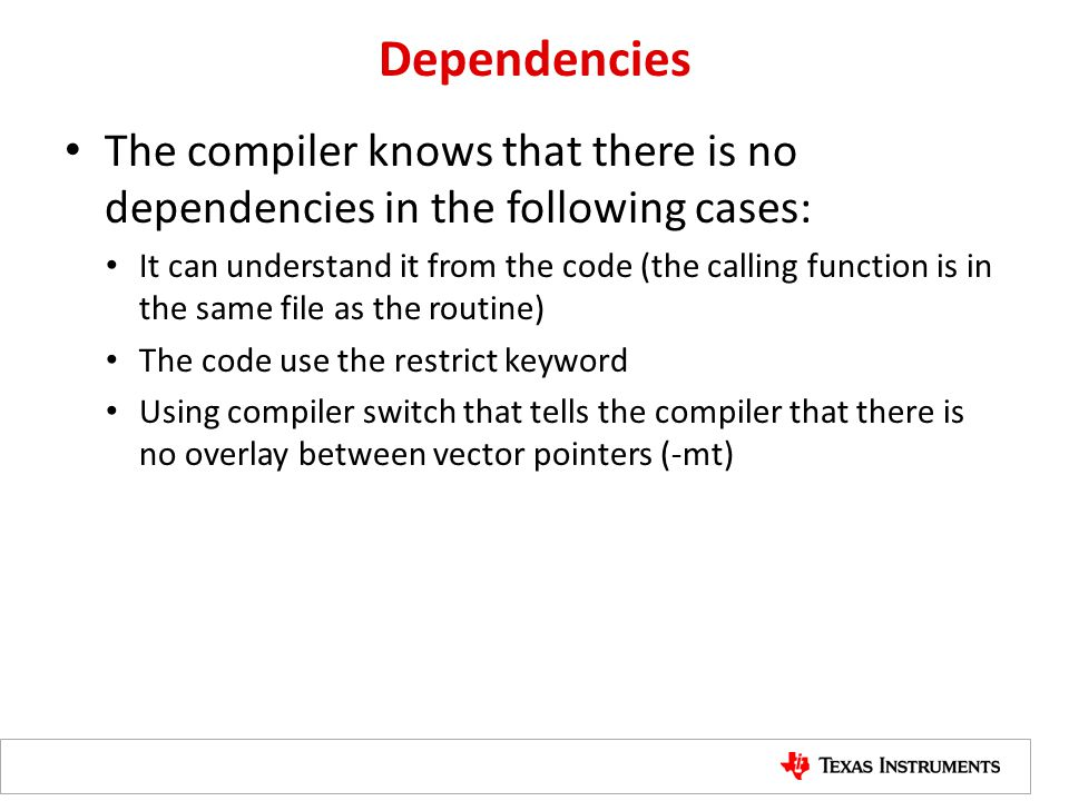Dependencies The compiler knows that there is no dependencies in the following cases:
