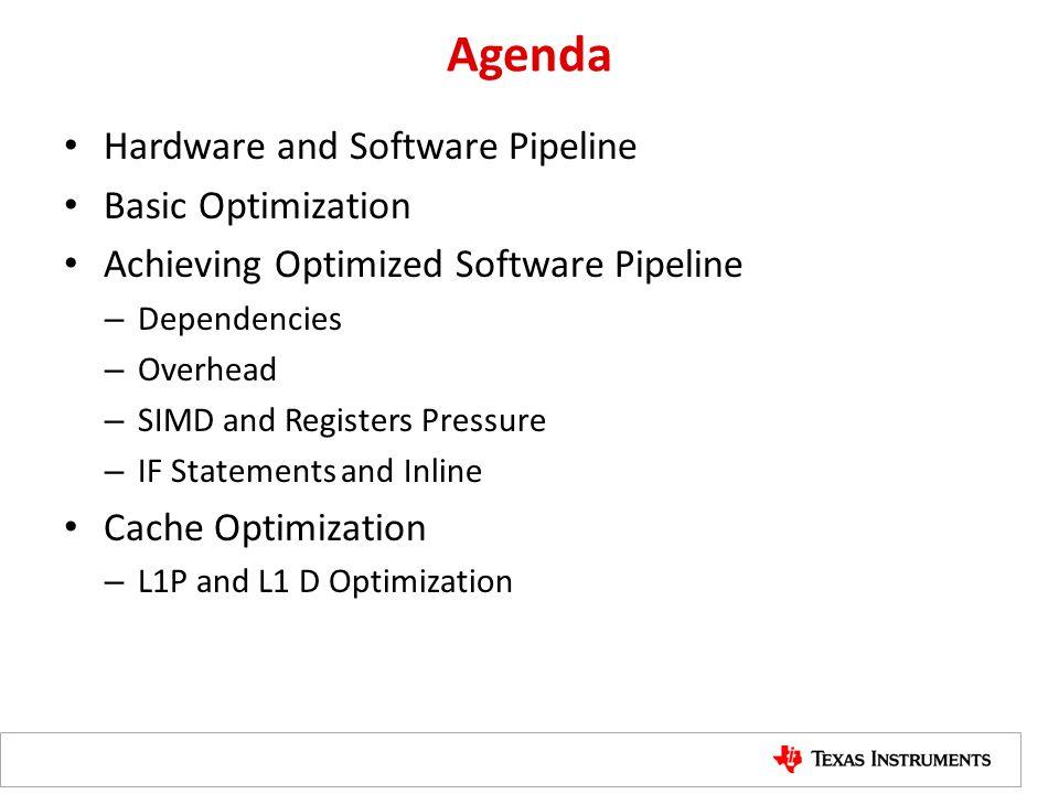Agenda Hardware and Software Pipeline Basic Optimization