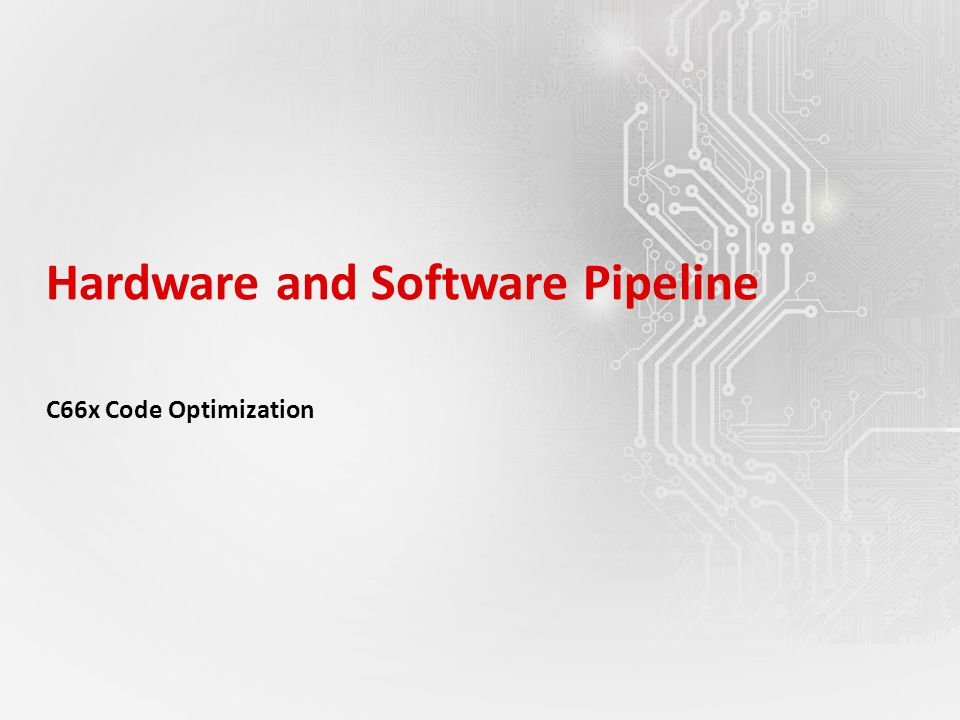 Hardware and Software Pipeline
