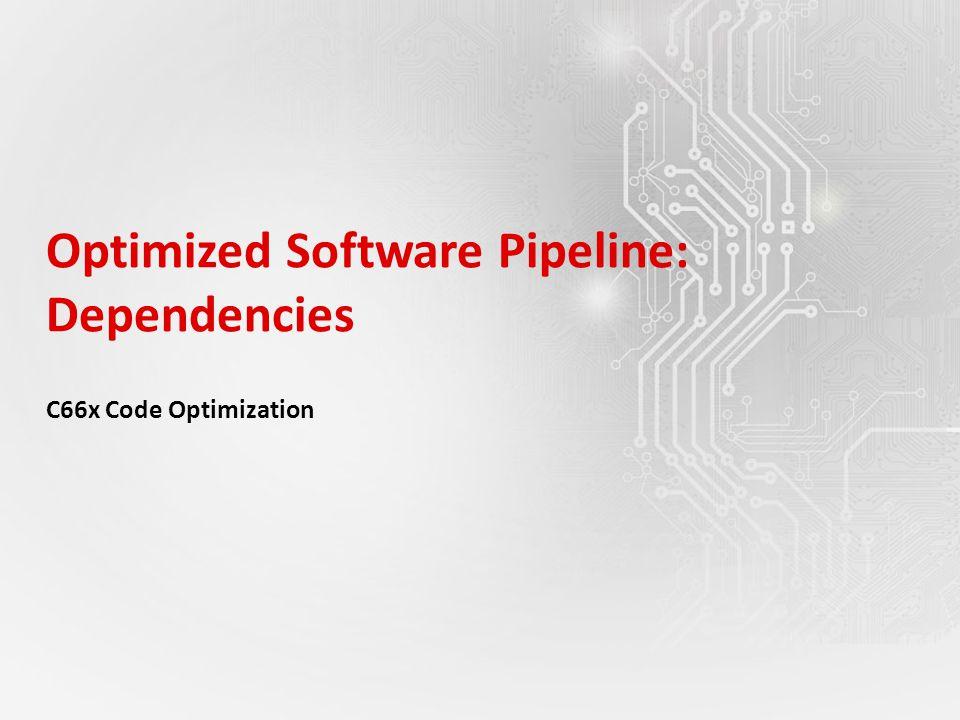 Optimized Software Pipeline: Dependencies