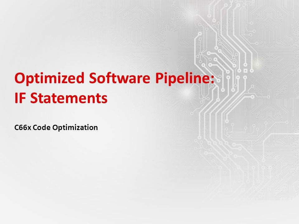 Optimized Software Pipeline: IF Statements