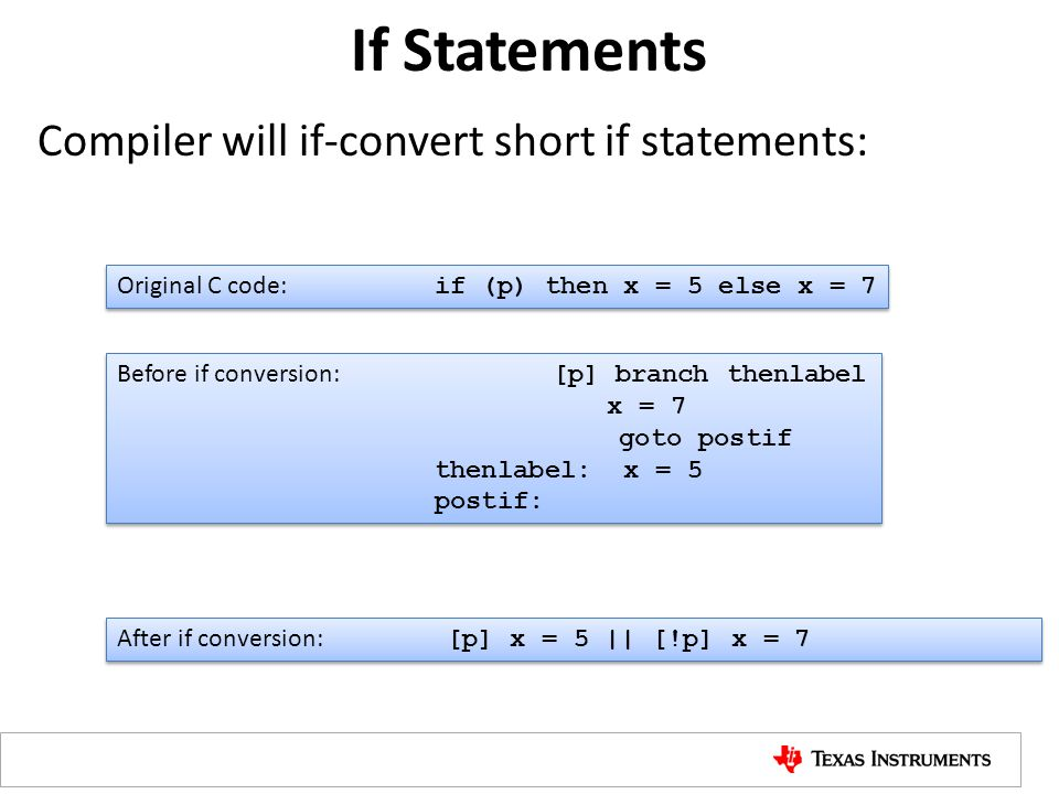 If Statements Compiler will if-convert short if statements: