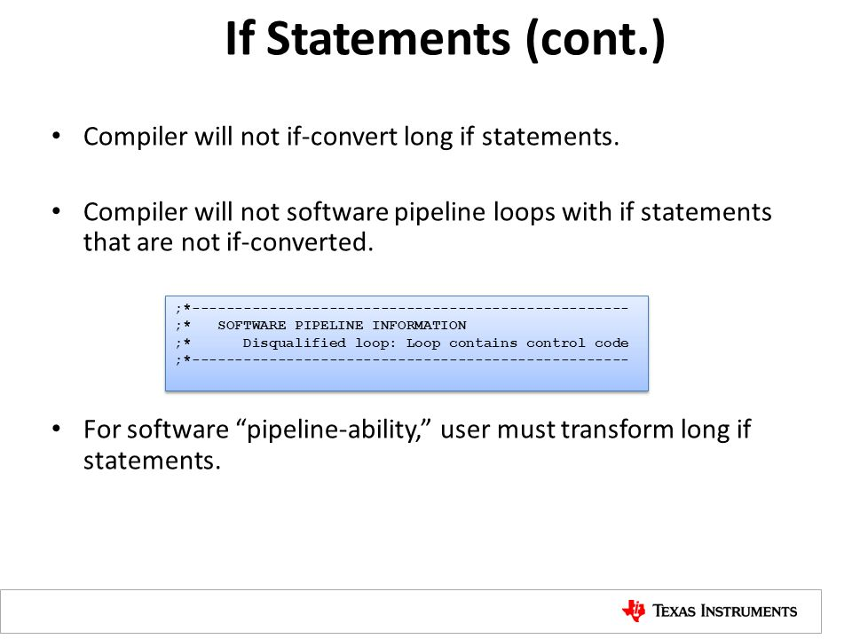 If Statements (cont.) Compiler will not if-convert long if statements.