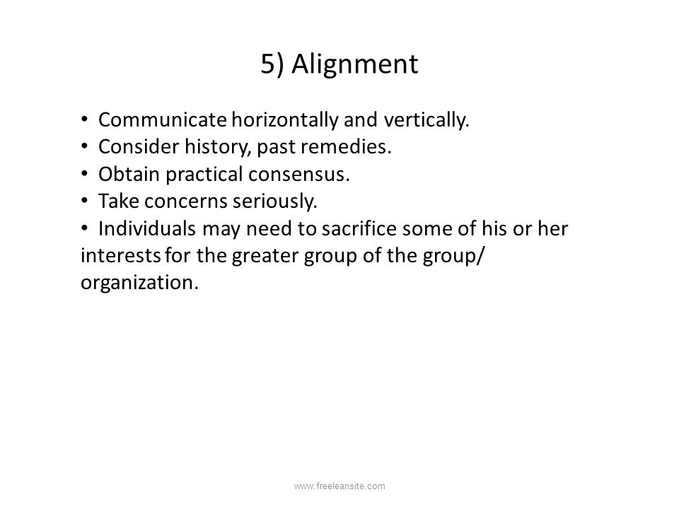 5) Alignment Communicate horizontally and vertically.