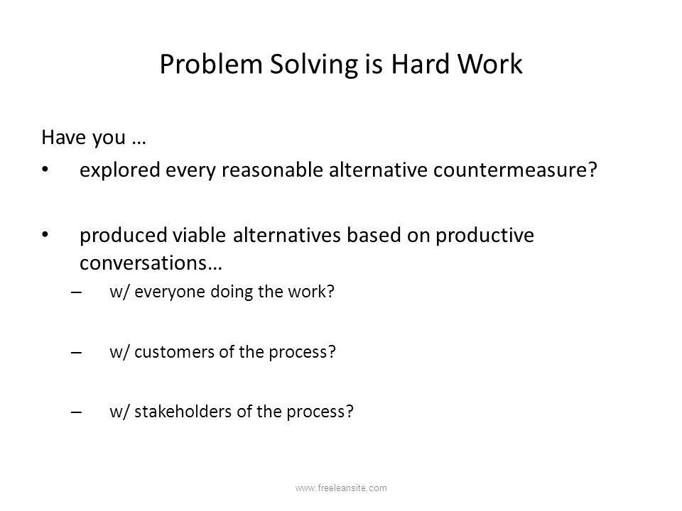 Problem Solving is Hard Work