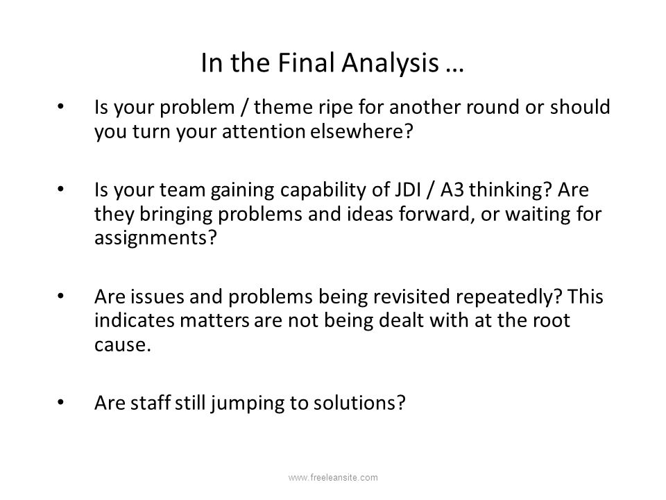 In the Final Analysis … Is your problem / theme ripe for another round or should you turn your attention elsewhere