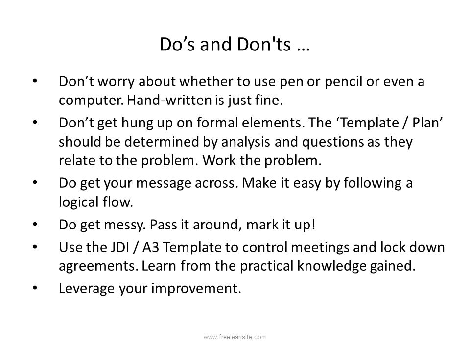Do's and Don ts … Don't worry about whether to use pen or pencil or even a computer. Hand-written is just fine.