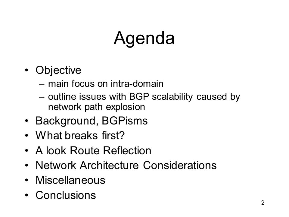 Agenda Objective Background, BGPisms What breaks first