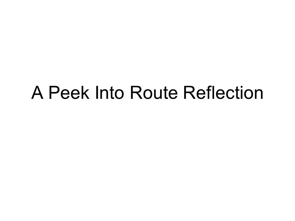 A Peek Into Route Reflection
