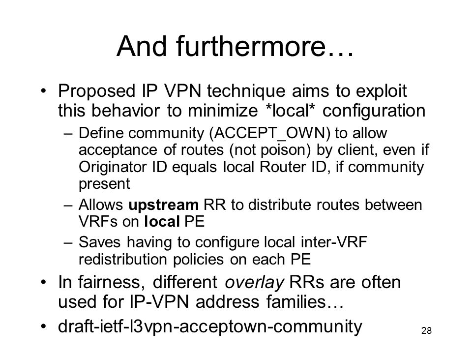 And furthermore… Proposed IP VPN technique aims to exploit this behavior to minimize *local* configuration.