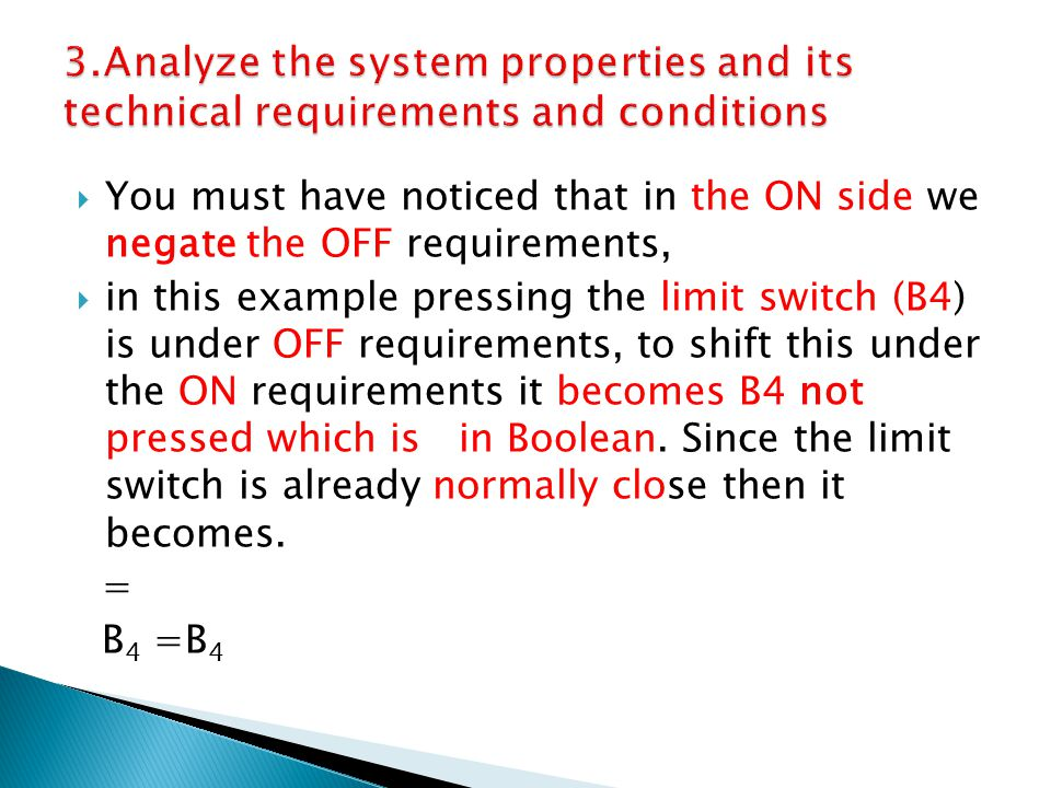 3.Analyze the system properties and its technical requirements and conditions