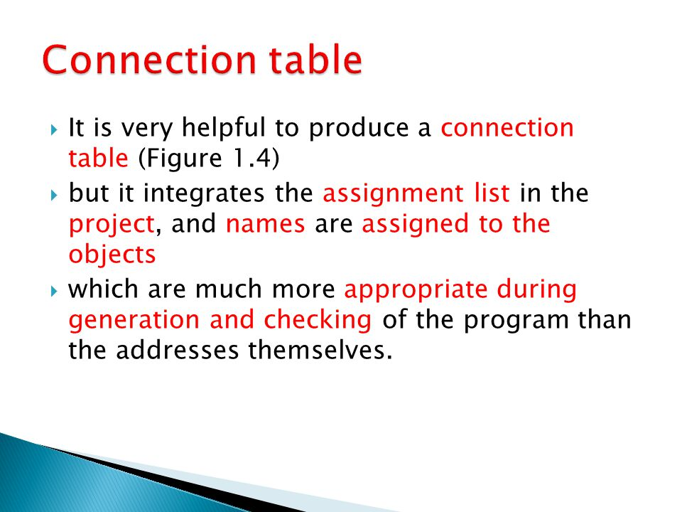 Connection table It is very helpful to produce a connection table (Figure 1.4)